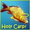 dizmo: It's a carp.  With a halo.  Holy carp. (misc: holy carp)