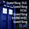 kerravonsen: The TARDIS: something old, something new, something borrowed, something blue (tardis)