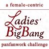 "ladiesbigbang: ""ladiesbigbang: a female-centric panfanwork big bang challenge."" (default.)"
